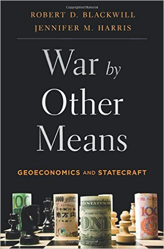 war-by-other-means,geoeconomics-and-statecraft